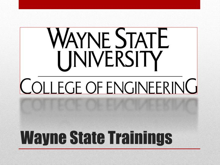 Wayne State Trainings