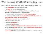 who does ag at affect secondary users