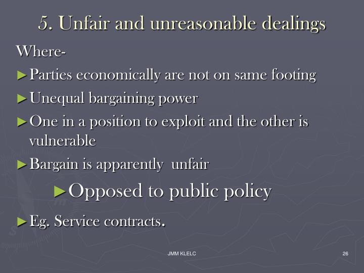 5. Unfair and unreasonable dealings