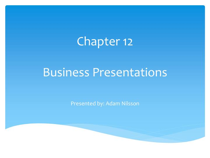 Chapter 12 business presentations