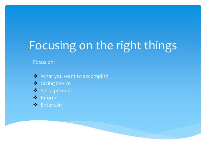 Focusing on the right things