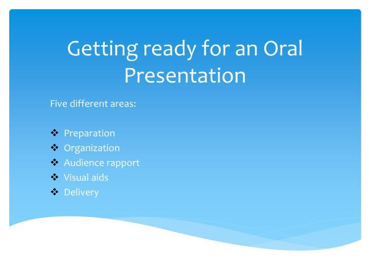 Getting ready for an oral presentation