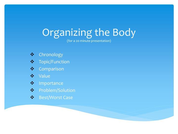 Organizing the Body