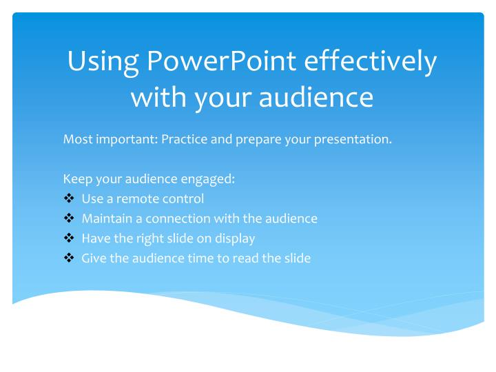 Using PowerPoint effectively with your audience