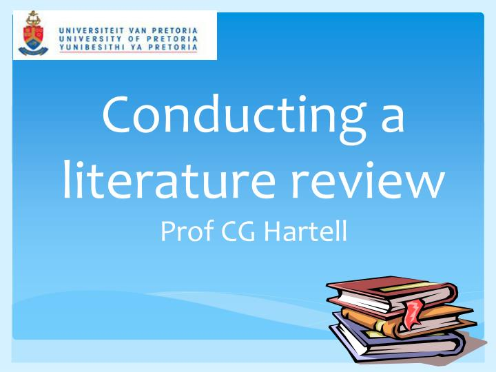 conducting a literature review prof cg hartell n.