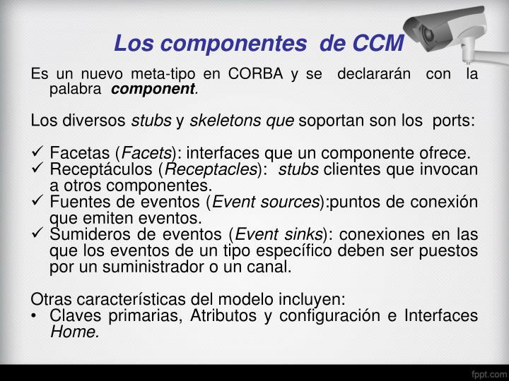 Los componentes  de CCM