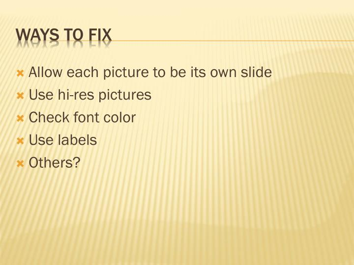 Allow each picture to be its own slide