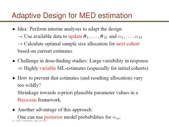 Adaptive Design for MED estimation