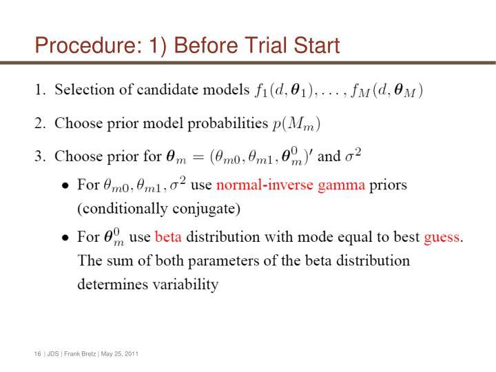 Procedure: 1) Before Trial Start
