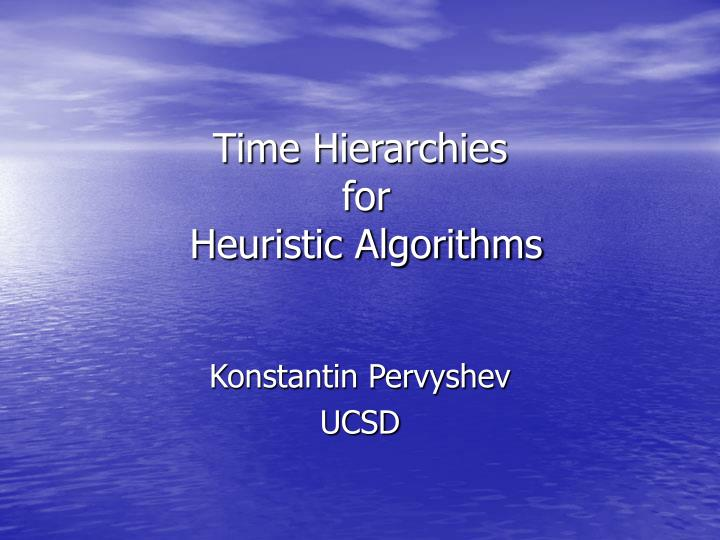time hierarchies for heuristic algorithms n.
