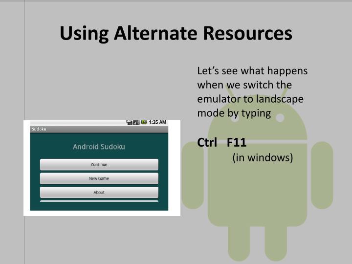 Using Alternate Resources