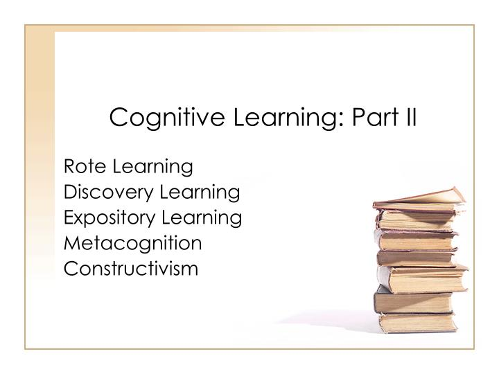 Cognitive learning part ii