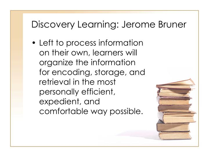 Discovery Learning: Jerome Bruner