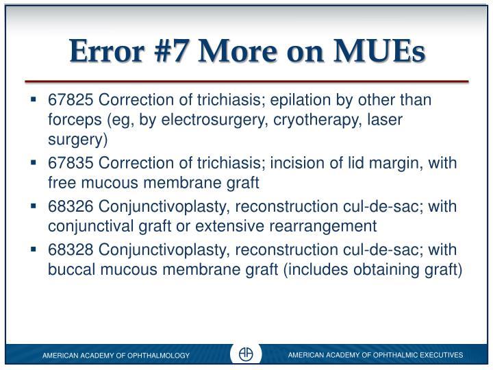 Error #7 More on MUEs