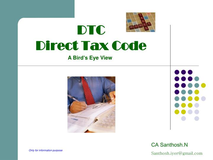 direct tax code bill Update (november 2015): direct taxes code (dtc), which was first released in 2009, sought to replace the existing income tax act 1961 and wealth tax act 1957 through.