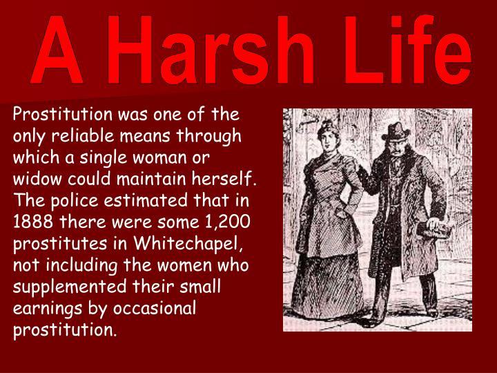 A Harsh Life