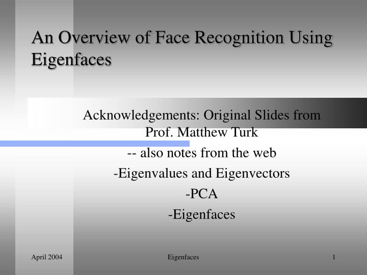 an overview of face recognition using eigenfaces n.