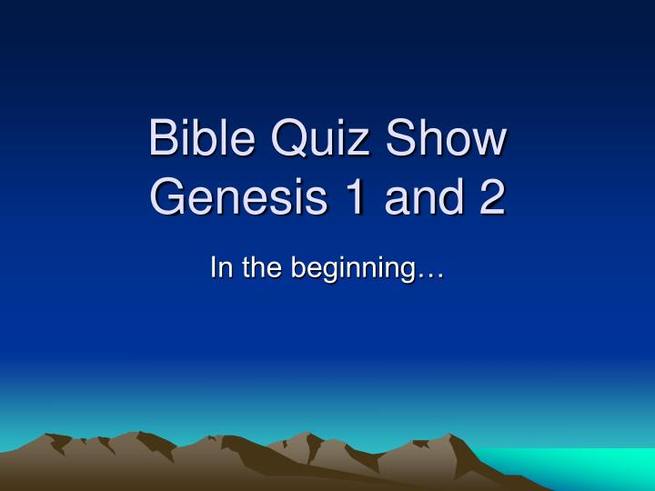 bible quiz show genesis 1 and 2 n.