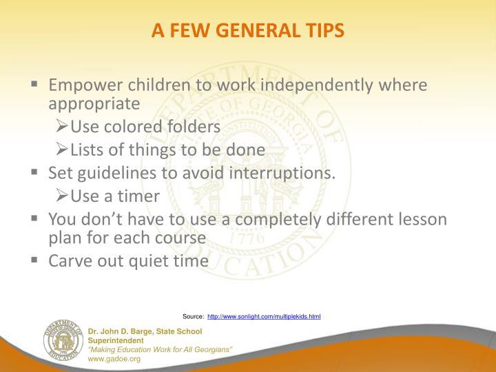 A FEW GENERAL TIPS
