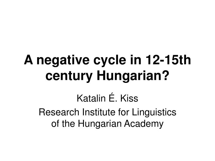 a negative cycle in 12 15th century hungarian n.