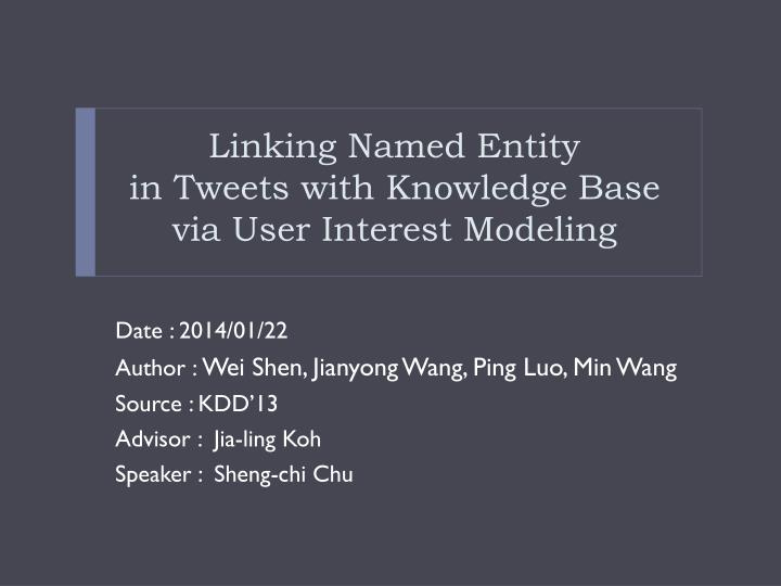 linking named entity in tweets with knowledge base via user interest modeling n.