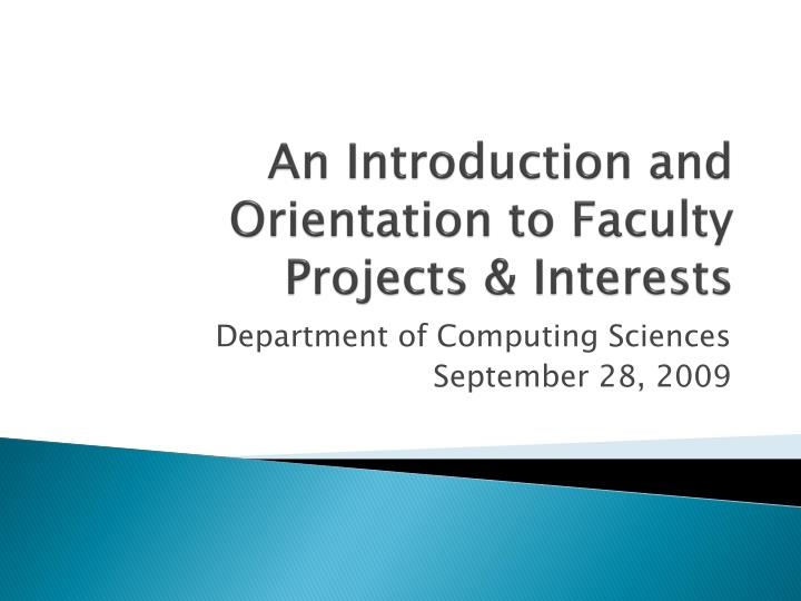 an introduction and orientation to faculty projects interests n.