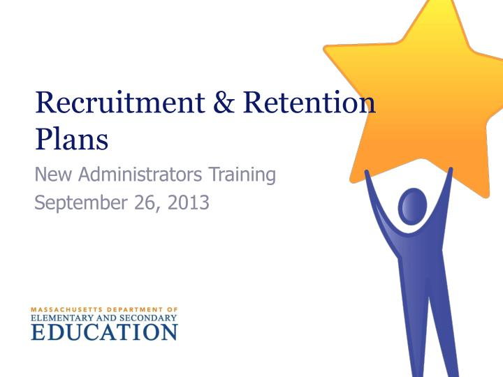 recruitment retention plans n.