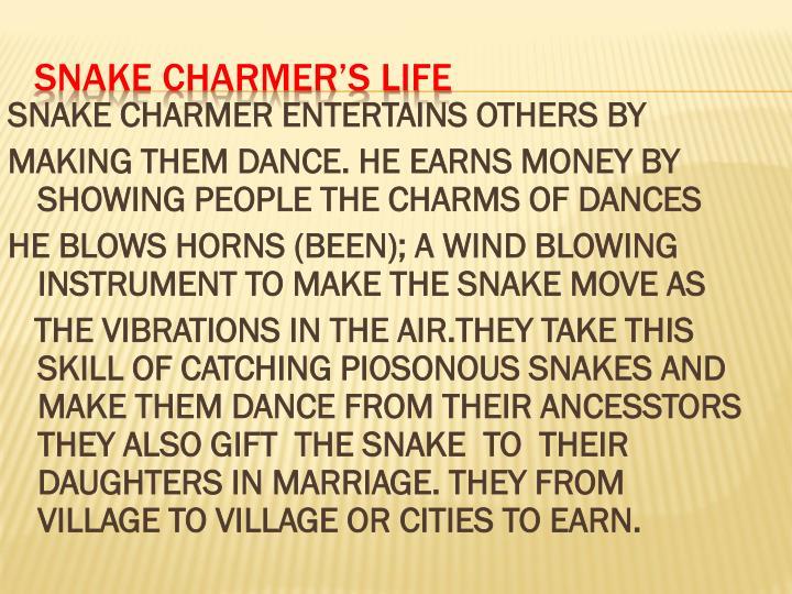 Snake charmer s life