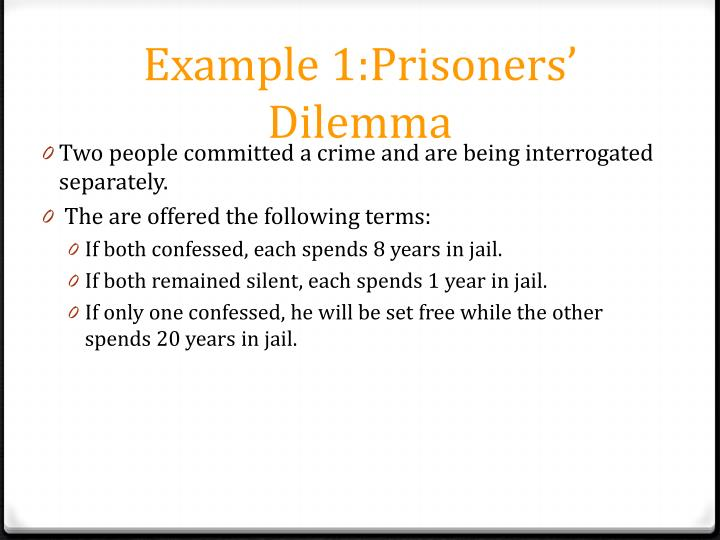 Example 1:Prisoners' Dilemma