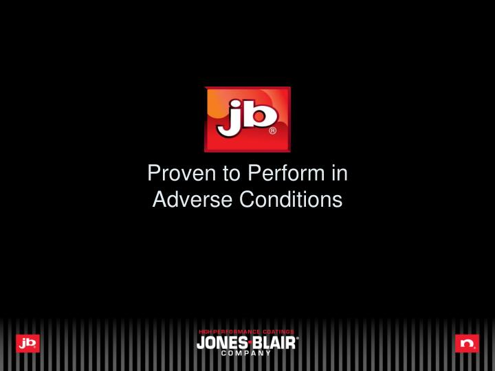 Proven to Perform in