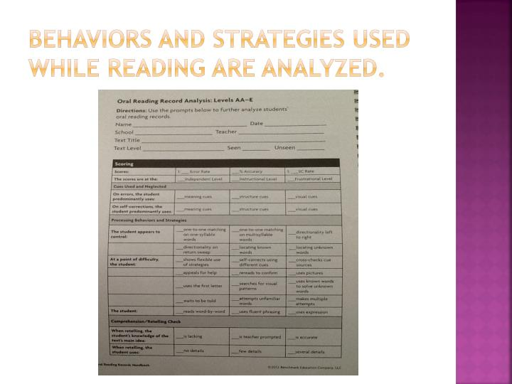 behaviors and strategies used while reading are analyzed.