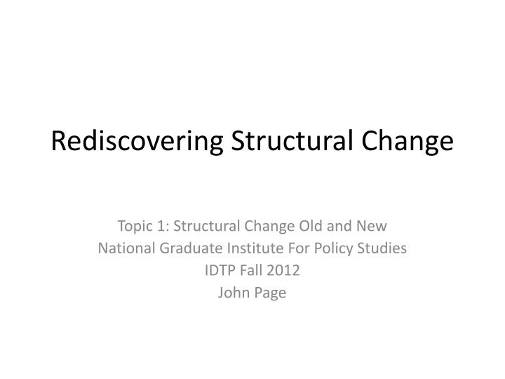 rediscovering structural change n.
