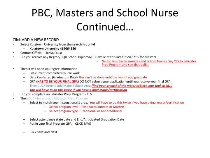 PBC, Masters and School Nurse Continued…