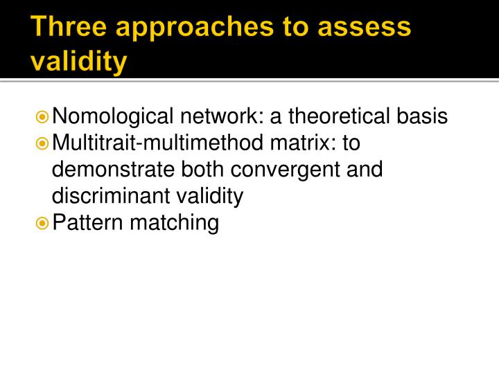 Three approaches to assess validity