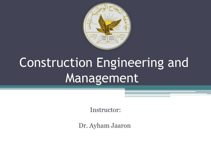 Construction engineering and management