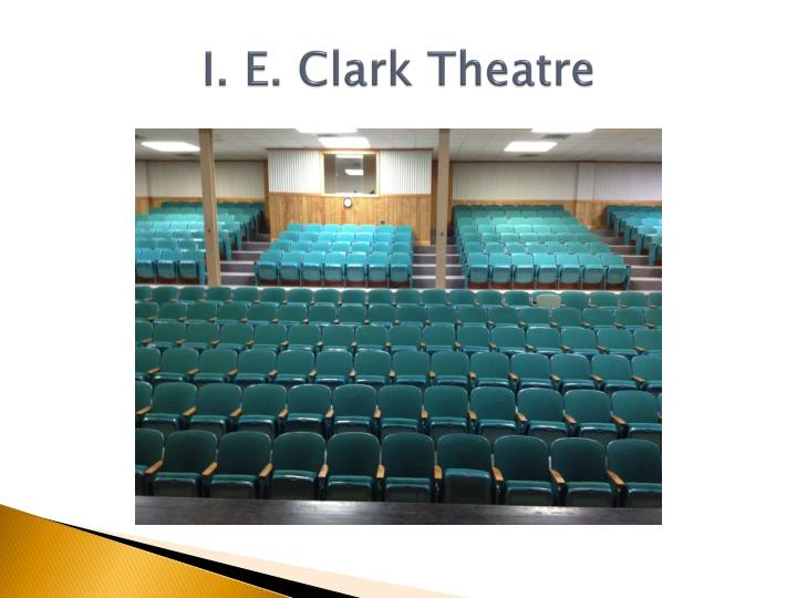 I. E. Clark Theatre