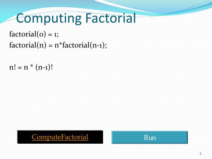 Computing Factorial