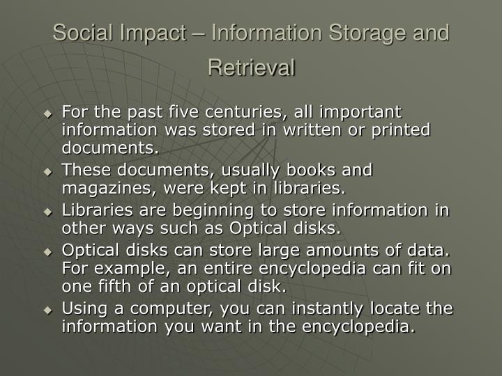 Social Impact – Information Storage and Retrieval