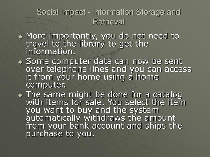 Social Impact - Information Storage and Retrieval