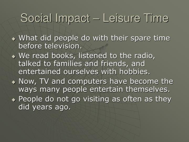 Social Impact – Leisure Time