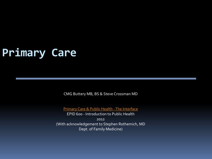 PPT - Primary Care PowerPoint Presentation - ID:2398462