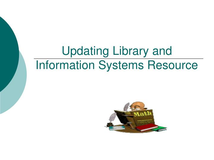 updating library and information systems resource n.