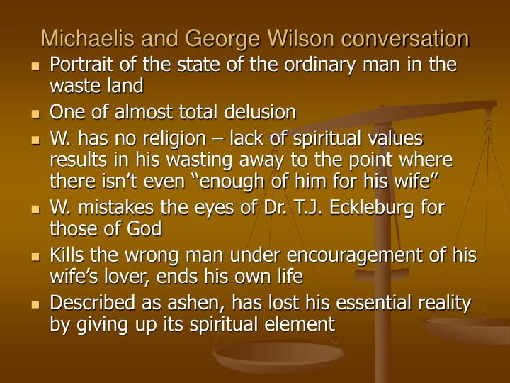 Michaelis and George Wilson conversation