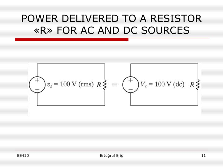 POWER DELIVERED TO A RESISTOR «R» FOR AC AND DC SOURCES