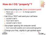 how do i cq properly