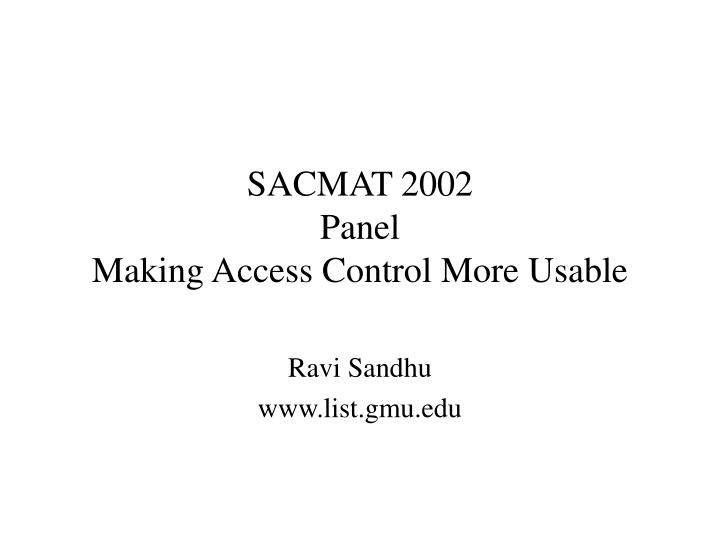 Sacmat 2002 panel making access control more usable