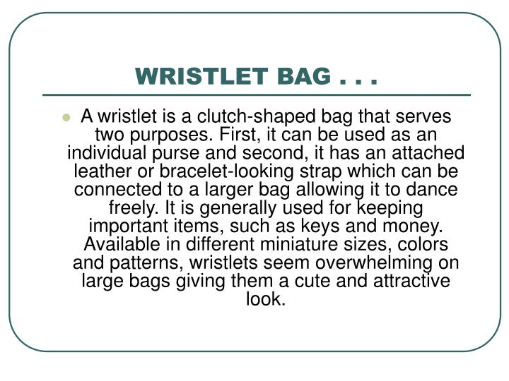 WRISTLET BAG . . .