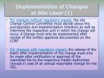 implementation of changes at site level 1