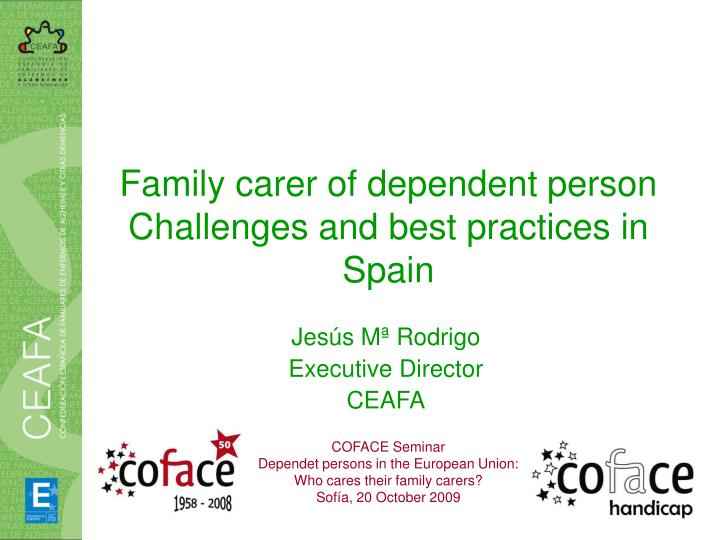 family carer of dependent person challenges and best practices in spain