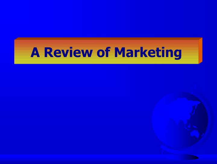 A Review of Marketing